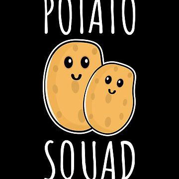 Potato squad - funny potato gift by Luna-May