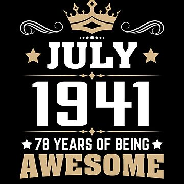 July 1941 78 Years Of Being Awesome by lavatarnt