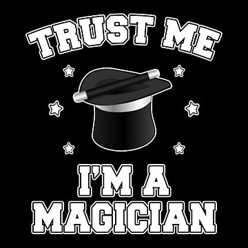 Trust Me I'm A Magician - Cute Magic Gift by Luna-May