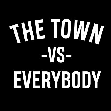 The Town vs Everybody - Oakland Tshirt by MelanixStyles