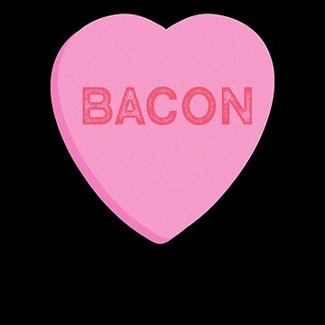 Bacon Candy Heart Valentines Day or Bacon Lovers by TrndSttr