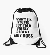 Lady Boss I Can't Fix Stupid Funny Gift Idea for Coworker Fellow Worker Gag Workmate Joke Fairly Decent Rucksackbeutel