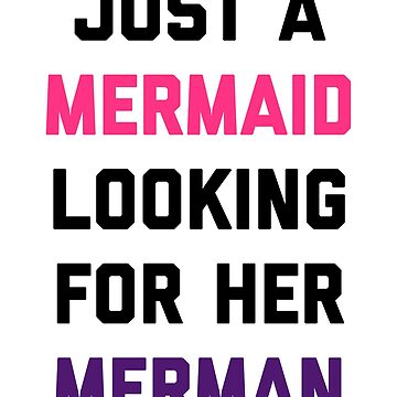 Mermaid Looking For Merman Funny Quote by quarantine81
