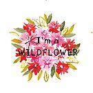 I'm a wildflower by printmesomecolo
