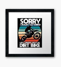 Lámina enmarcada Diseño divertido de Dirt Biking - Lo siento, no estaba escuchando Estaba pensando en mi Dirt Bike