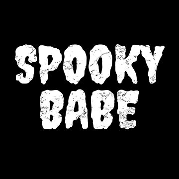 Spooky Babe - Gothic Horror Gift by Luna-May