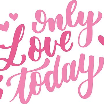 Only Love Today by MacOne