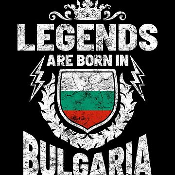 Legends are born in Bulgaria by IchliebeT-Shirt