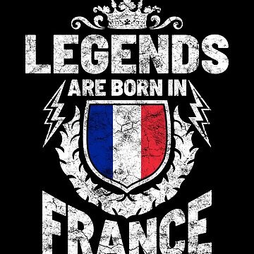 Legends are born in France by IchliebeT-Shirt