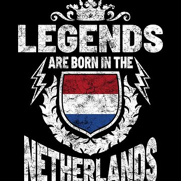 Legends are born in the Netherlands by IchliebeT-Shirt