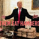 """""""Let them eat hamberders"""" #TrumpResignNow #hamberder by #PoptART products from Poptart.me"""