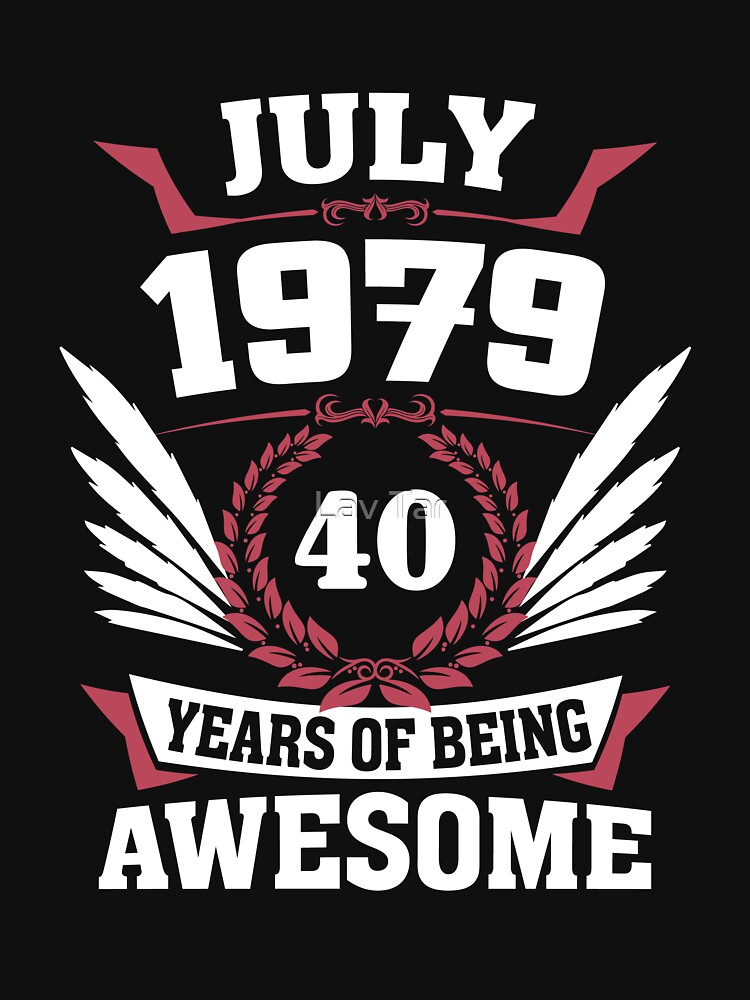 July 1979 40 Years Of Being Awesome by lavatarnt