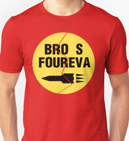 Bro s Foureva T-Shirt