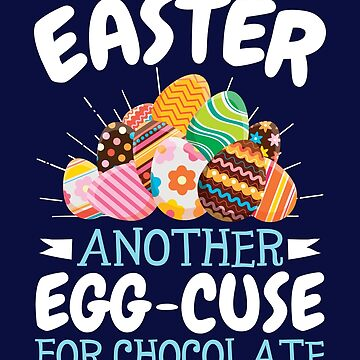 Funny Easter Chocolate Egg Pun by jaygo