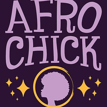 Afro Chick African American Woman Pride by jaygo