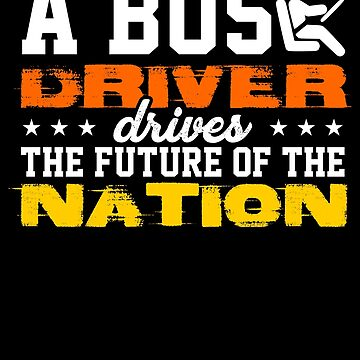 a bus driver drives the future of the nation by KaylinArt