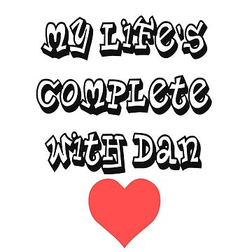 My life's complete with Dan by Larry69PJ