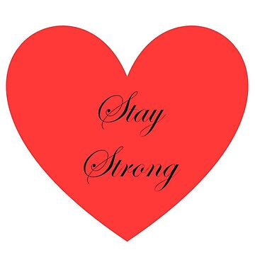 Stay Strong  by Larry69PJ