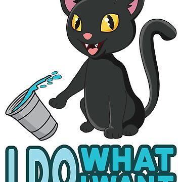 'I Do What I Want' Cute Cats Adorable Gift by leyogi