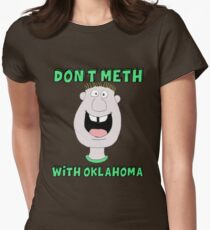Don't Meth With Oklahoma Womens Fitted T-Shirt