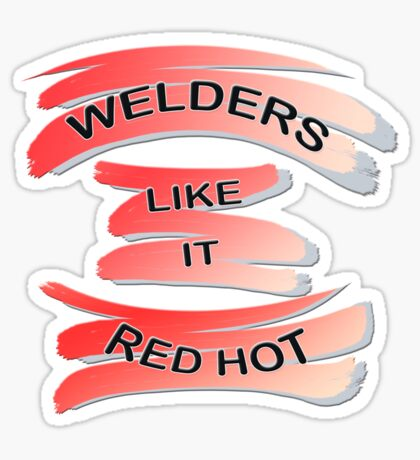 For the Welder in the Family Sticker