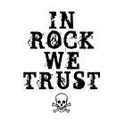 In Rock We Trust - digitale Textkunst von IonaArtDigital von IonaArtDigital