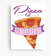 Pizza Over Patriarchy Canvas Print