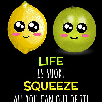 Life Is Short Positive Citrus Pun by DogBoo