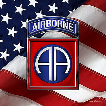 82nd Airborne Division - 82 ABN Insignia over American Flag  by Captain7