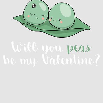 Valentine   Will You Peas Be My Valentine by WordvineMedia