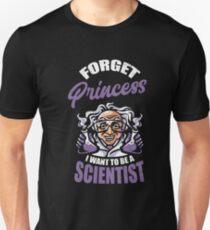 Vergessen Sie Prinzessin, die ich Wissenschaftler sein möchte Slim Fit T-Shirt