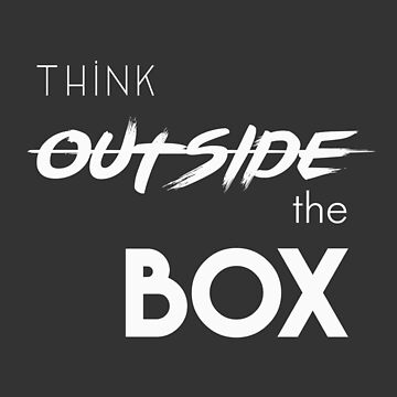 Think outside the box by myyylla
