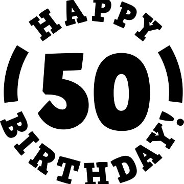 Happy 50th birthday by wordpower900
