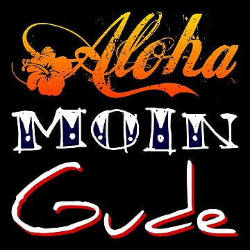 Aloha Moin Gude by andreleichtfuss