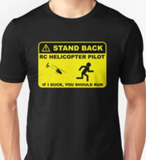 RC Helicopter Pilot - Stand Back Unisex T-Shirt
