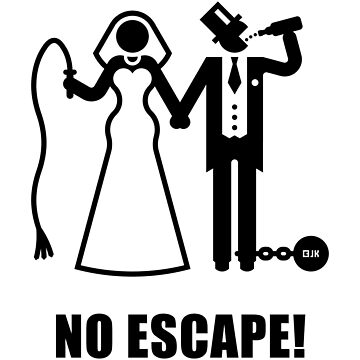 No Escape! (Wedding / Groom / Bachelor Stag Party / Black) by MrFaulbaum