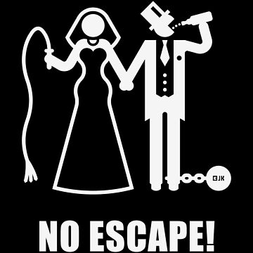 No Escape! (Wedding / Groom / Bachelor Stag Party / White) by MrFaulbaum