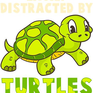 Easily Distracted By Turtles by frittata