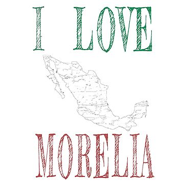 I love Morelia, Mexico by jhussar
