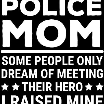 Police Mom Cute Police Officer's Mother T-shirt by zcecmza
