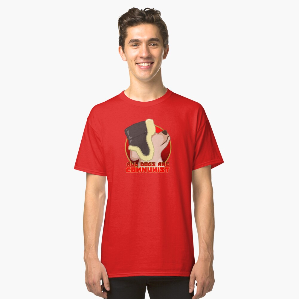 ALL DOGS ARE COMMUNIST Classic T-Shirt Front