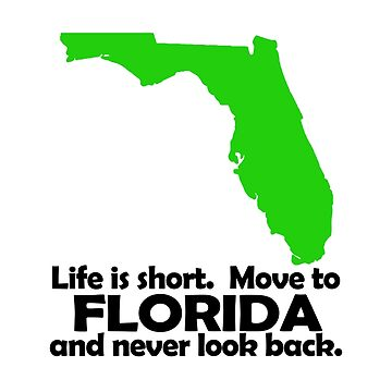 Life Is Short Move To Florida by jzelazny