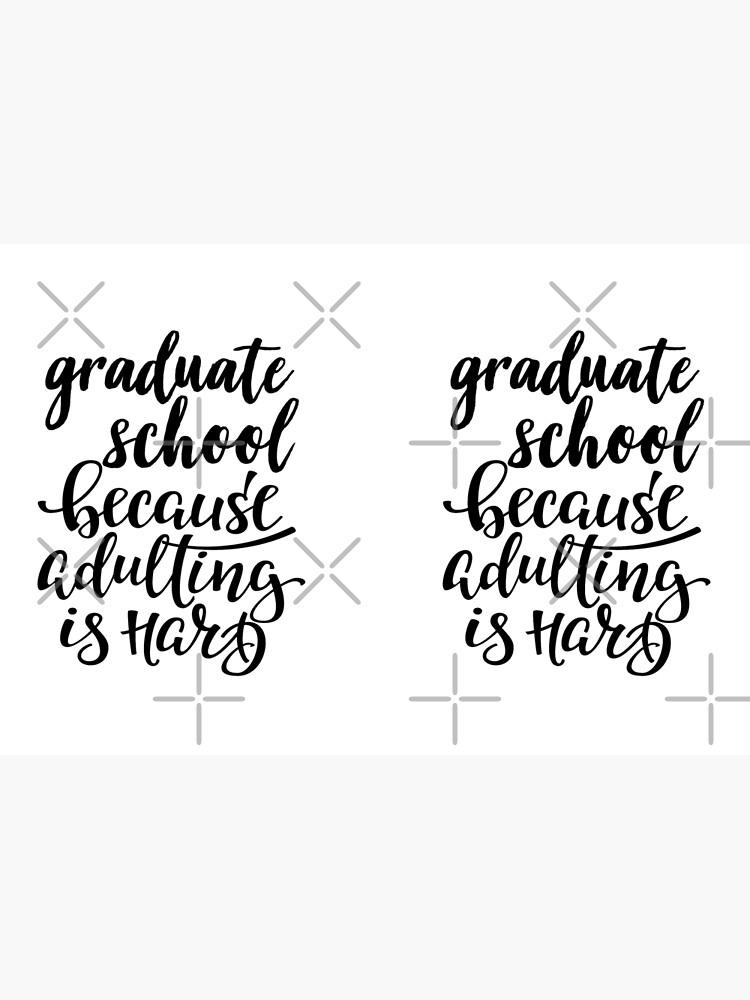 Graduiertenschule, weil Adulting schwer ist von ProjectX23