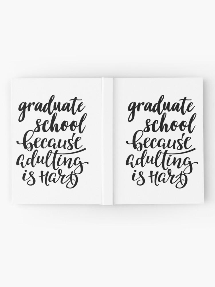 Alternative Ansicht von Graduiertenschule, weil Adulting schwer ist Notizbuch