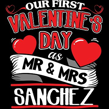 Sanchez First Valentines Day As Mr And Mrs by epicshirts