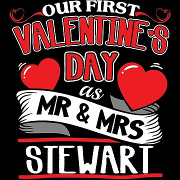 Stewart First Valentines Day As Mr And Mrs by epicshirts