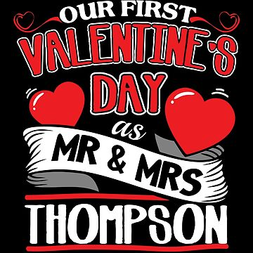 Thompson First Valentines Day As Mr And Mrs by epicshirts