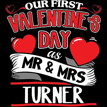 Turner First Valentines Day As Mr And Mrs by epicshirts