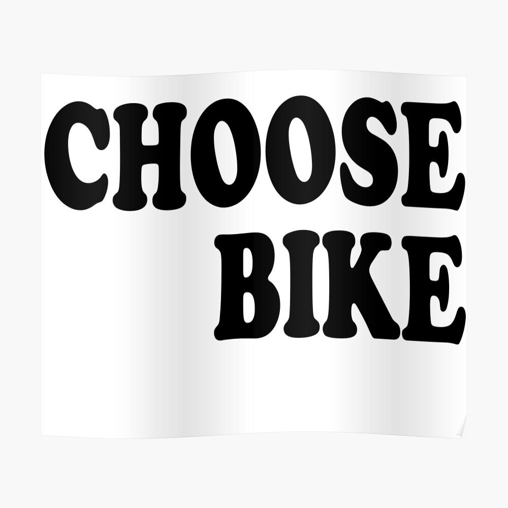 Choose Bike Poster