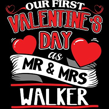 Walker First Valentines Day As Mr And Mrs by epicshirts